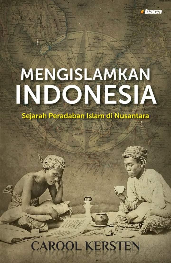Dekonstruksi Sejarah Umat Islam Indonesia Oleh Arif Yudistira*)